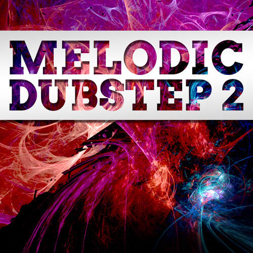 Melodic Dubstep 2