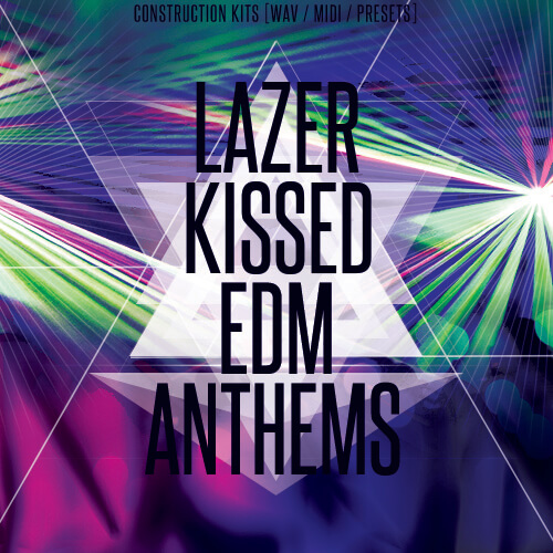 Lazer Kissed EDM Anthems