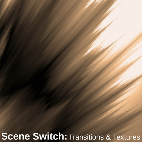 Scene Switch: Transitions & Textures