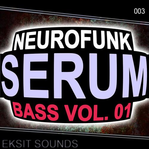 Neurofunk Serum Bass Vol. 1