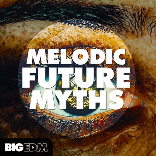Melodic Future MYTHS