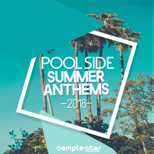 Pool Side Summer Anthems 2018