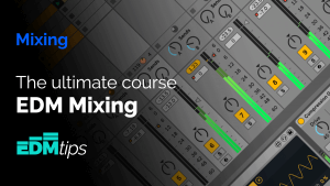 The Ultimate EDM Mixing Course