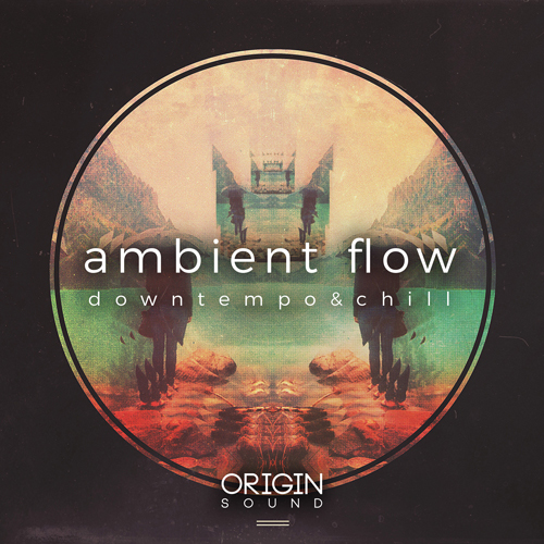 Ambient Flow - Downtempo & Chill