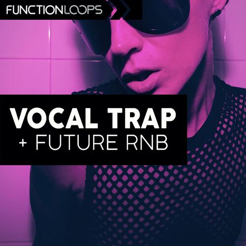 Vocal Trap & Future RnB
