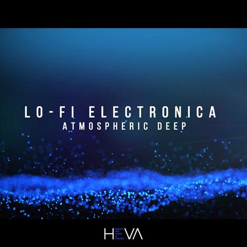 Lo-Fi Electronica - Atmospheric Deep