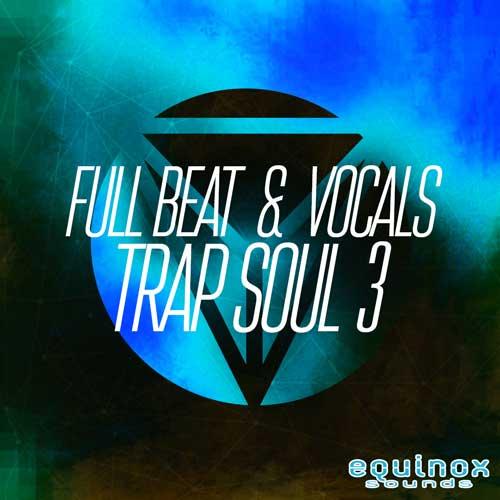 Full Beat & Vocals: Trap Soul 3