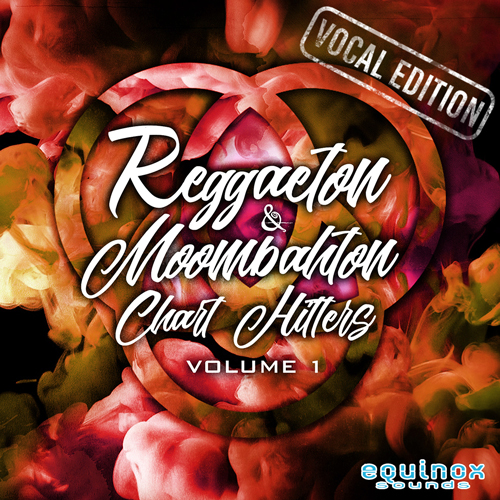Reggaeton & Moombahton Chart Hitters Vol 1: Vocal Edition