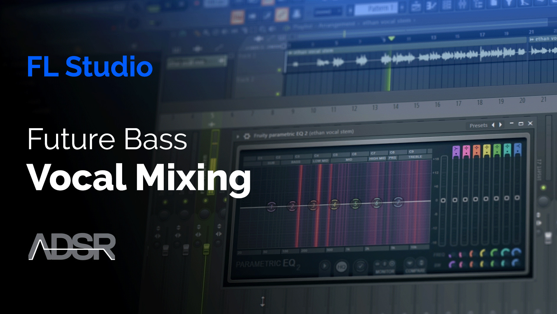 Vocal Mixing Essentials For Future Bass