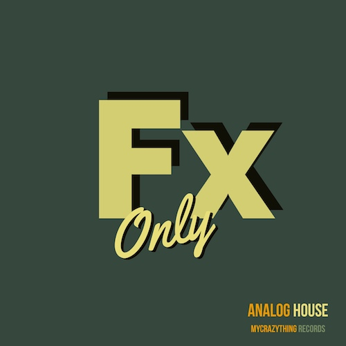 FX Only Analog House