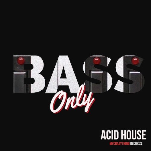 Bass Only Acid House