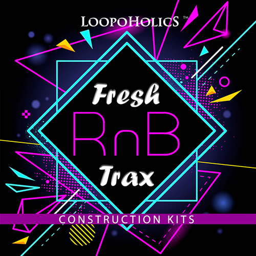 Fresh RnB Trax: Construction Kits