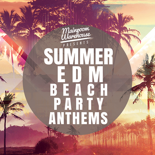 Summer EDM Beach Party Anthems