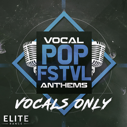 Vocal Pop FSTVL Anthems: Vocals Only