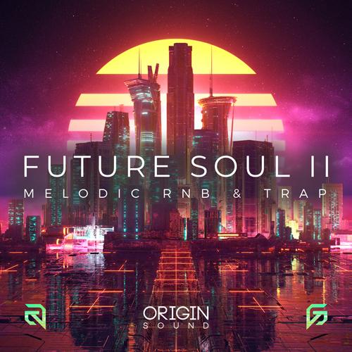 Future Soul II - Melodic RNB & Trap