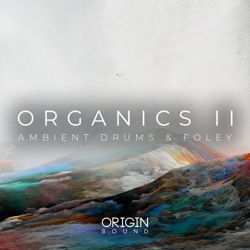 Organics II - Ambient Drums & Foley
