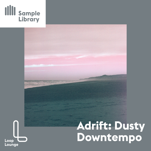 ADSR Sounds Releases Adrift: Dusty Downtempo  by Loop Lounge