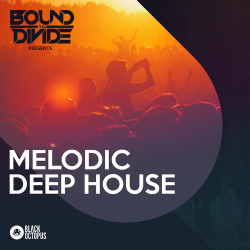 Melodic Deep House by Bound to Divide