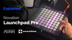 Novation Launchpad Pro Explained