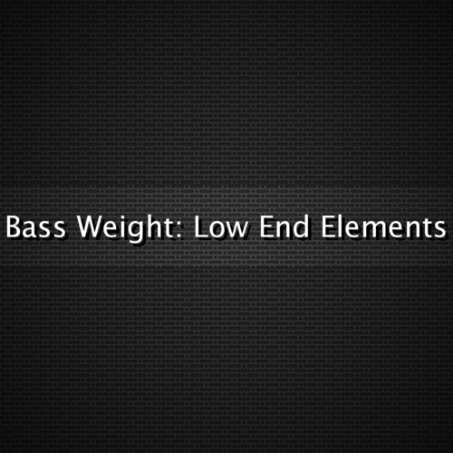 Bass Weight: Low End Elements