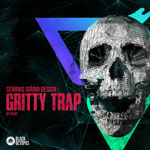 Serious Sound Design - Gritty Hybrid Trap