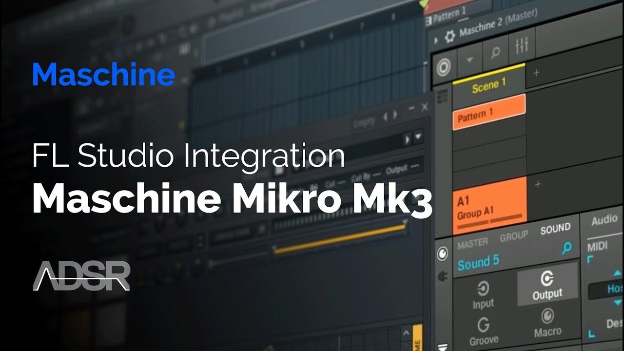 FL Studio & Maschine Mikro MK3 Integration