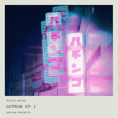 Outrun EP.1 for Serum