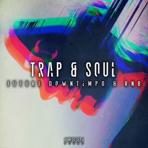 Trap & Soul - Future Downtempo & RNB