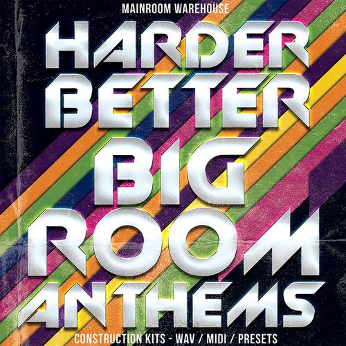 Harder Better Bigroom Anthems