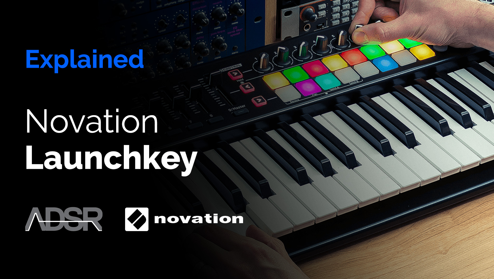 Novation Launchkey Explained