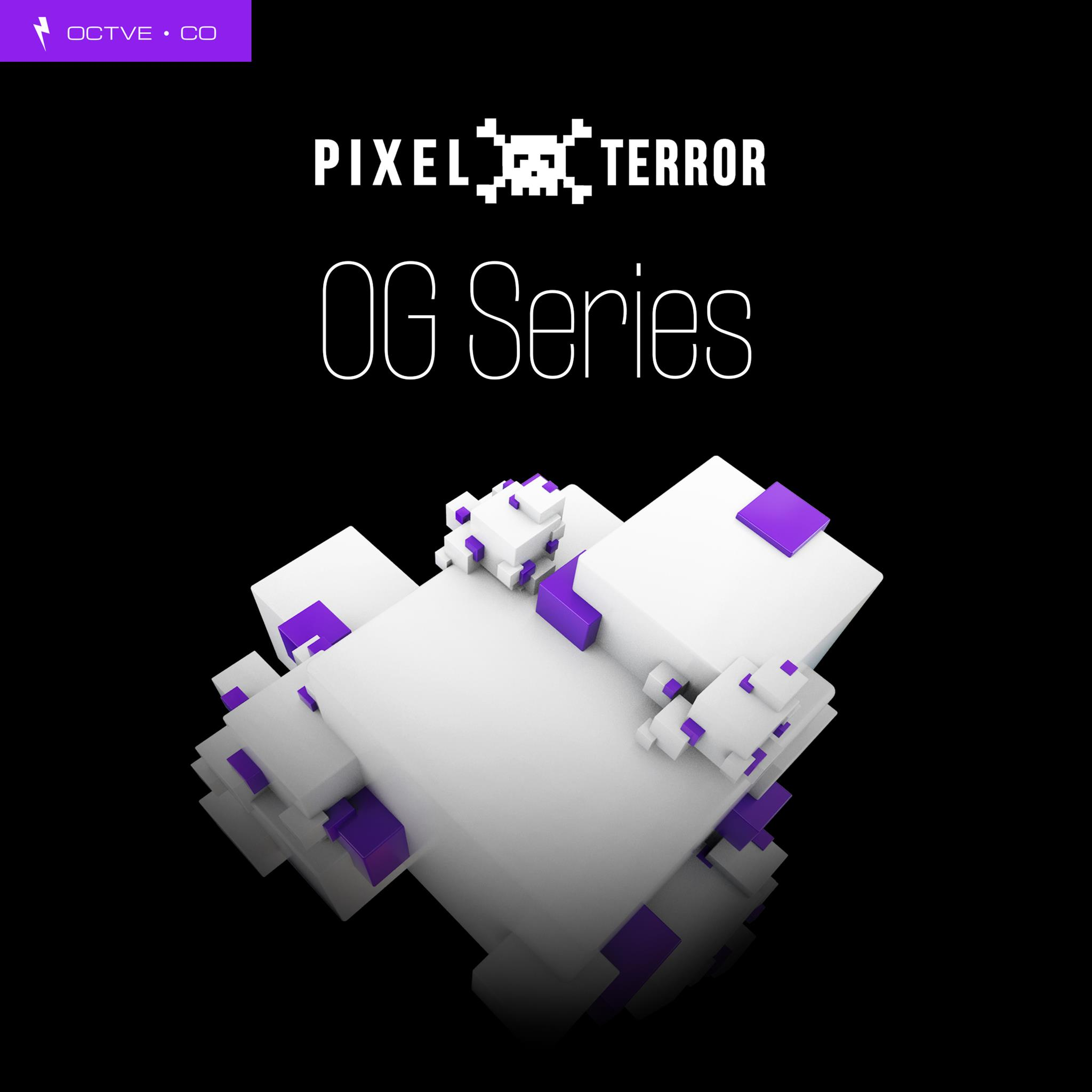 OG Series: Pixel Terror by OCTVE.CO