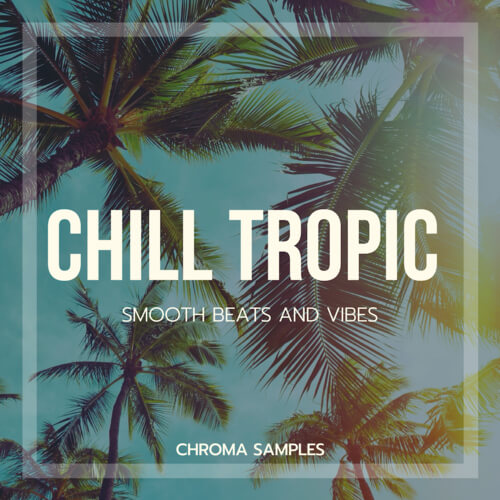Chill Tropic - Smooth Beats and Vibes