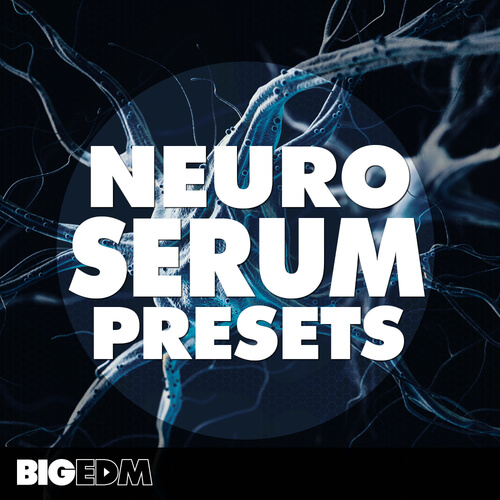 Neuro Serum Presets