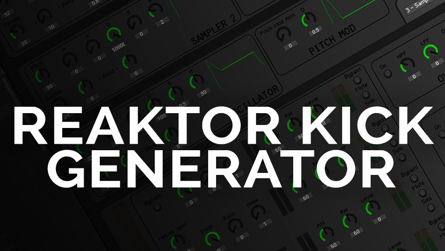 Reaktor Kick Generator