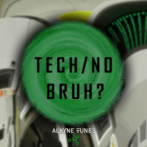 Tech/No Bruh?