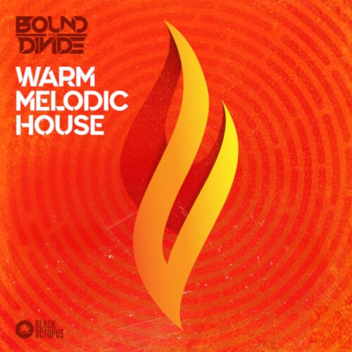 Warm Melodic House by Bound To Divide