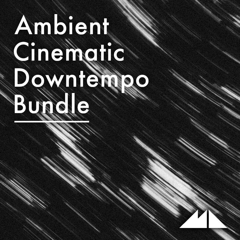 Ambient, Cinematic & Downtempo Bundle