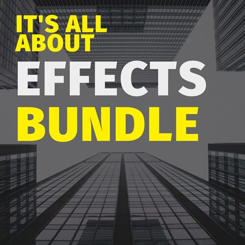 It's All About Effects Bundle