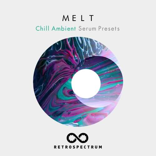 MELT - Chill Ambient Serum Presets