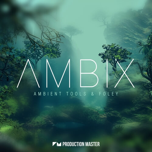 Ambix - Ambient Tools & Foley