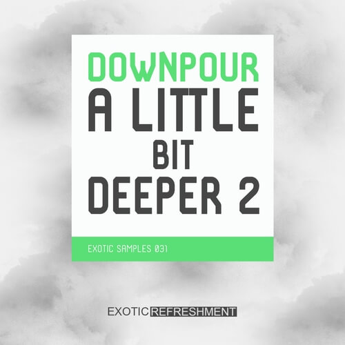 Downpour A Little Bit Deeper 2