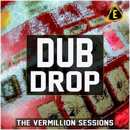 The Vermillion Sessions - Dub Drop