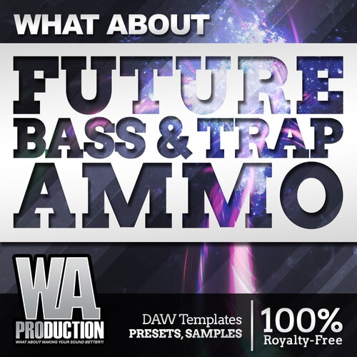 What About: Future Bass & Trap Ammo