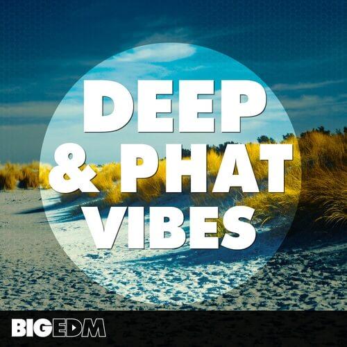 Deep & Phat Vibes