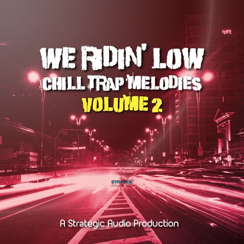 We Ridin Low: Chill Trap Melodies 2