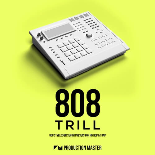 808 Trill - Xfer Serum Presets