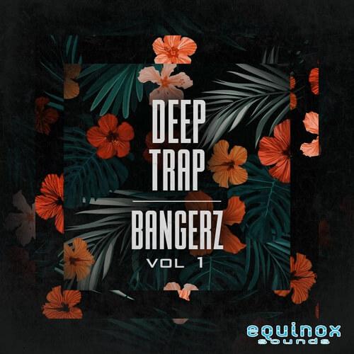 Deep Trap Bangerz Vol.1