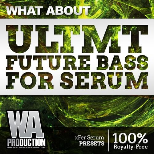 What About: ULTMT Future Bass For Serum