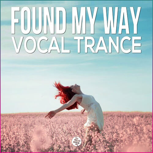 """""""Found My Way"""" Vocal Uplifting Trance"""