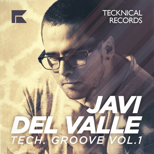 Javi Del Valle Tech Groove Vol.1